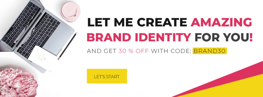 Let me create amazing brand identity for you! And get 30% off with code BRAND30